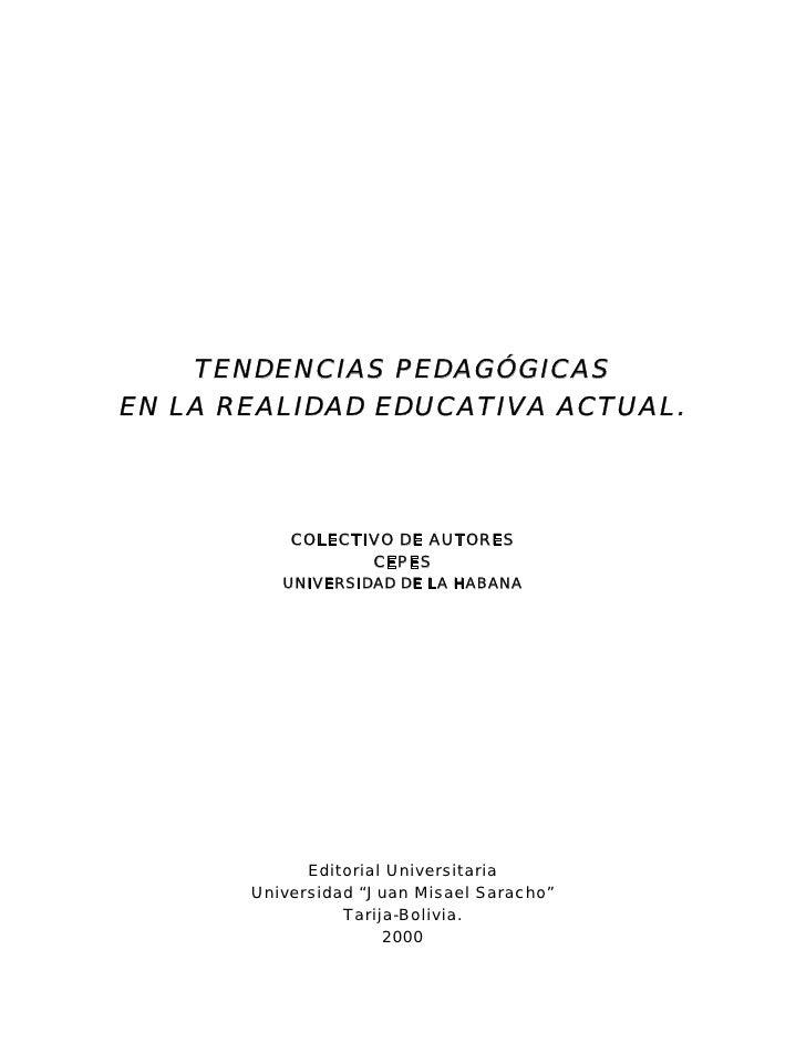 TENDENCIAS PEDAGÓGICAS EN LA REALIDAD EDUCATIVA ACTUAL.               COLECTIVO DE AUTORES                   CEPES        ...