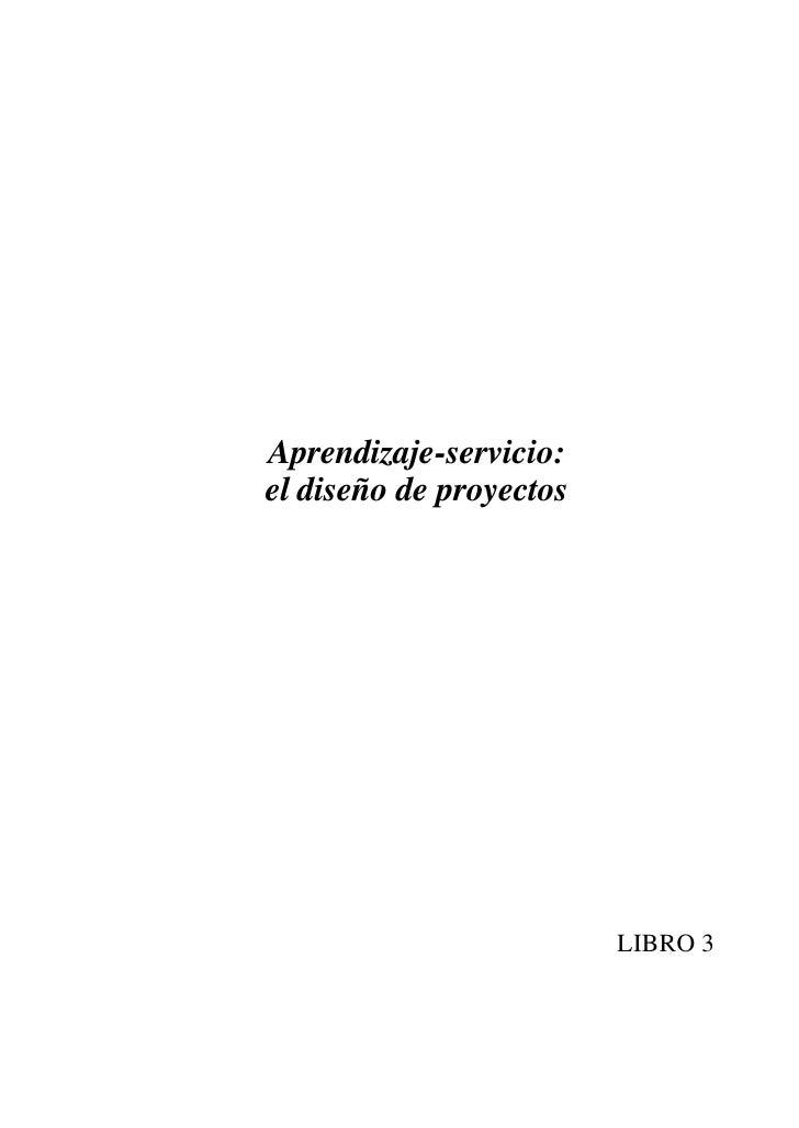 Aprendizaje-servicio: el diseño de proyectos                              LIBRO 3