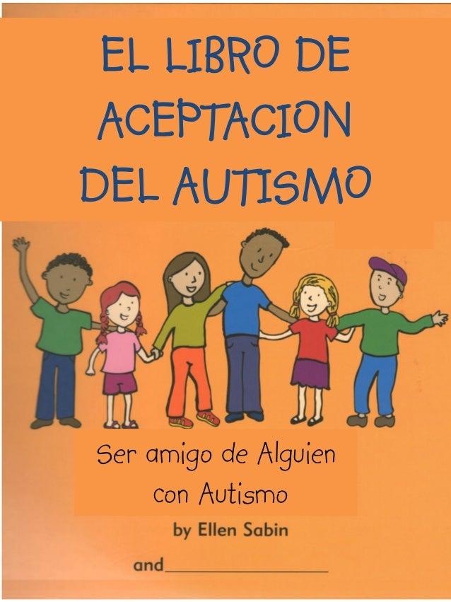 EL LIBRO DE ACEPTACIONDEL AUTISMOSer amigo de Alguien    con Autismo
