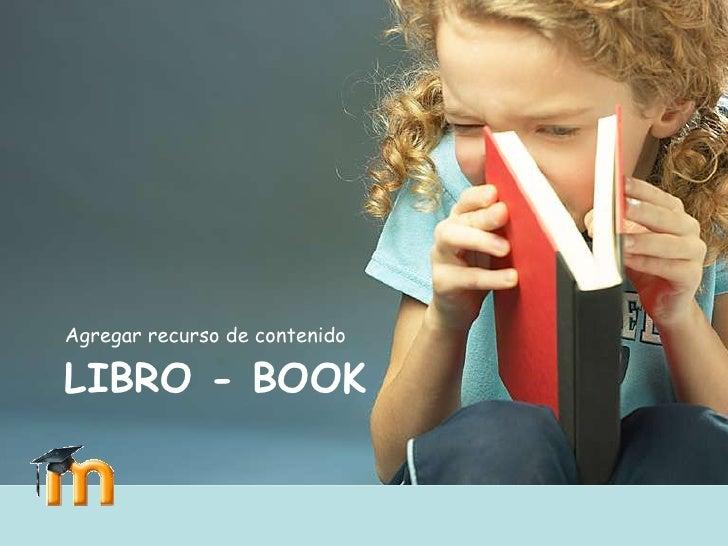 Agregar recurso de contenido  LIBRO - BOOK