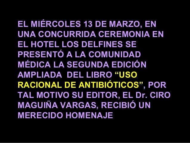 EL MIÉRCOLES 13 DE MARZO, ENUNA CONCURRIDA CEREMONIA ENEL HOTEL LOS DELFINES SEPRESENTÓ A LA COMUNIDADMÉDICA LA SEGUNDA ED...