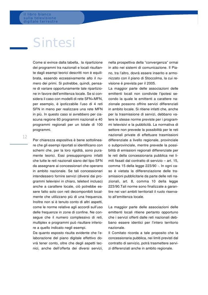 il libro bianco sulla televisione digitale terrestre          Sintesi      Come si evince dalla tabella, la ripartizione  ...