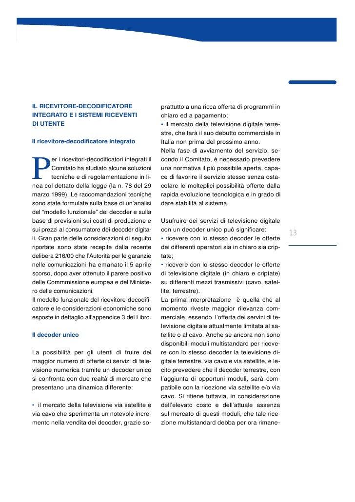 IL RICEVITORE-DECODIFICATORE                          prattutto a una ricca offerta di programmi in INTEGRATO E I SISTEMI ...