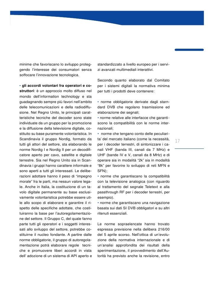 minime che favoriscano lo sviluppo proteg-        standardizzato a livello europeo per i servi- gendo l'interesse dei cons...