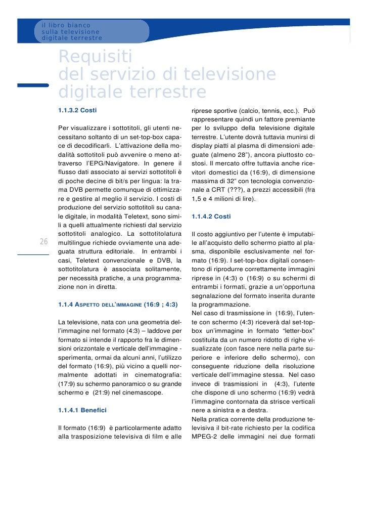 il libro bianco sulla televisione digitale terrestre        Requisiti      del servizio di televisione      digitale terre...