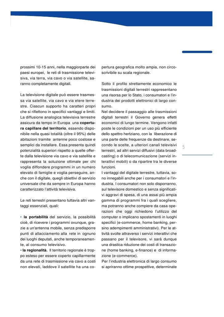 prossimi 10-15 anni, nella maggiorparte dei         pertura geografica molto ampia, non circo- paesi europei, le reti di t...