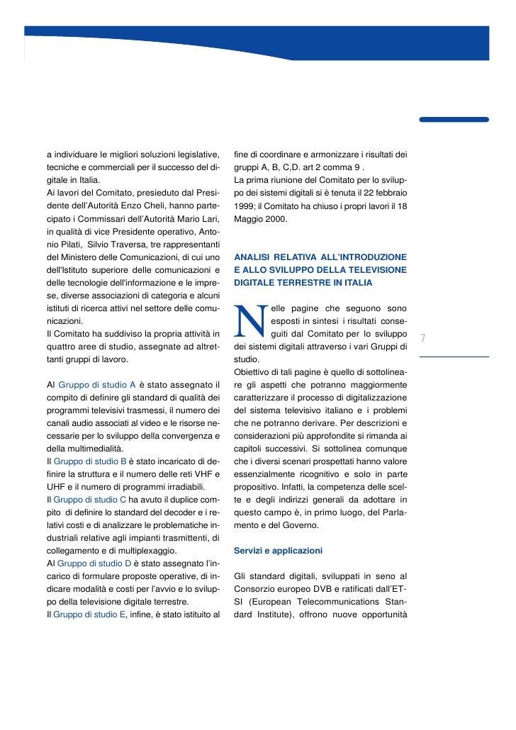 a individuare le migliori soluzioni legislative,      fine di coordinare e armonizzare i risultati dei tecniche e commerci...