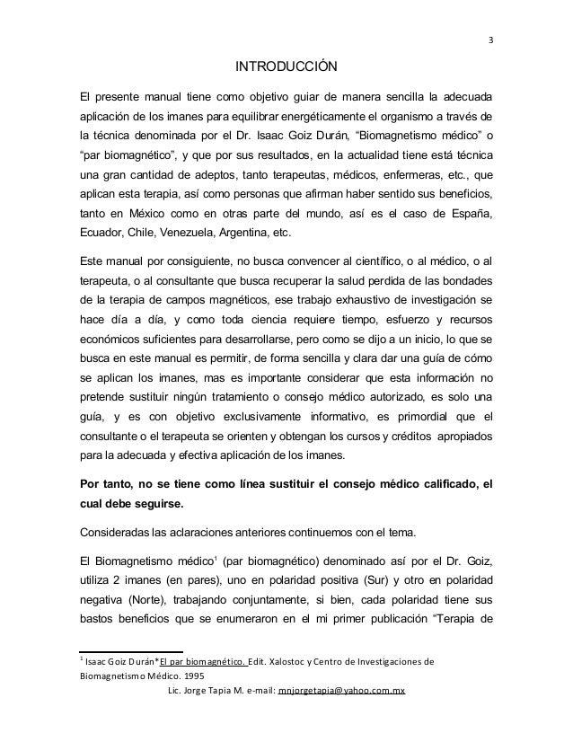 3 INTRODUCCIÓN El presente manual tiene como objetivo guiar de manera sencilla la adecuada aplicación de los imanes para e...