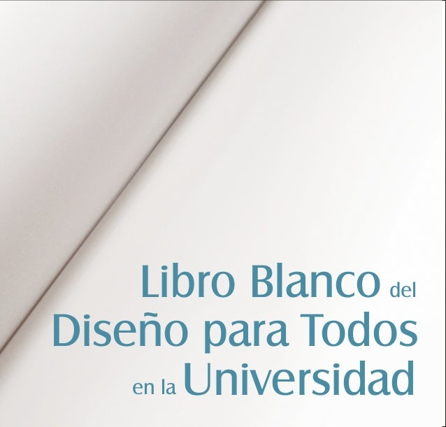 Libro blanco de dise o para todos en la universidad acc for Diseno de interiores universidad publica