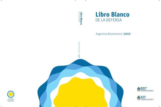 Libro Blanco de la defensa  argentina Bicentenario /2010  LibroBlanco3.indb 1  5/9/11 1:43 AM
