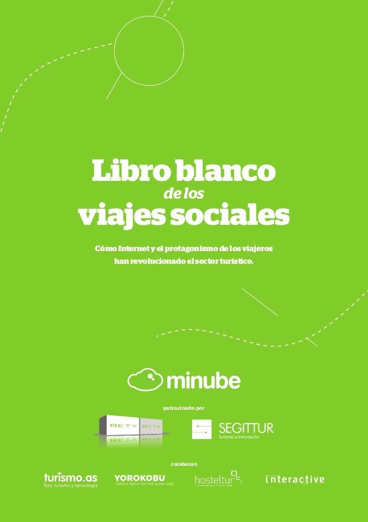 1 Libro blanco      de losviajes sociales Cómo Internet y el protagonismo de los viajeros      han revolucionado el sector...