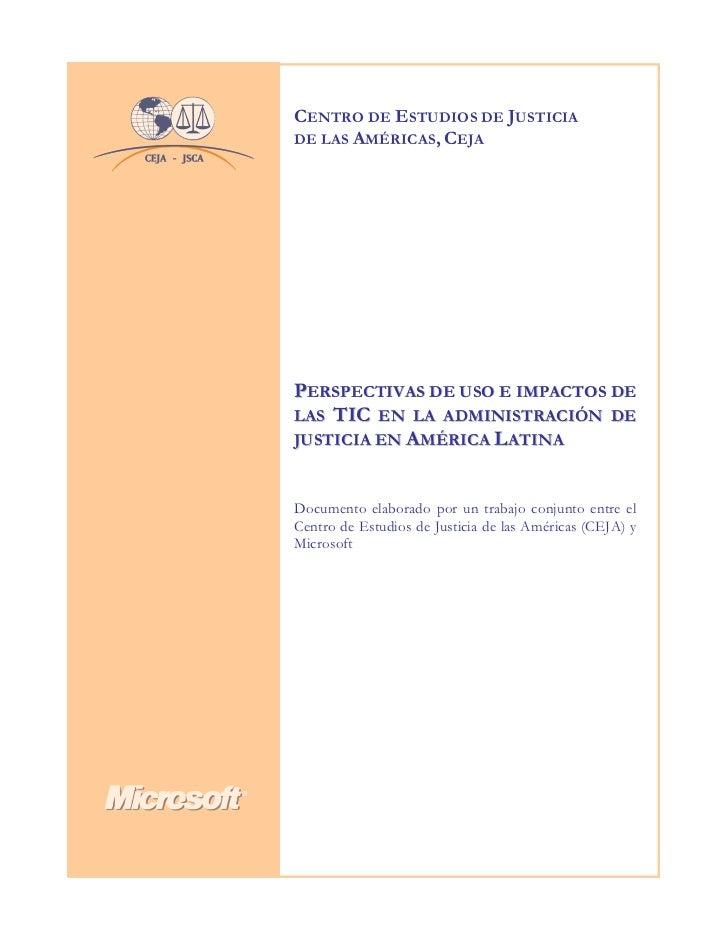 CENTRO DE ESTUDIOS DE JUSTICIADE LAS AMÉRICAS, CEJAPERSPECTIVAS DE USO E IMPACTOS DELAS TIC EN LA ADMINISTRACIÓN DEJUSTICI...