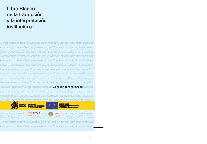 Libro Blanco     de la traducción     y la interpretación     institucionalConocer para reconocer Conocer para reconocer C...