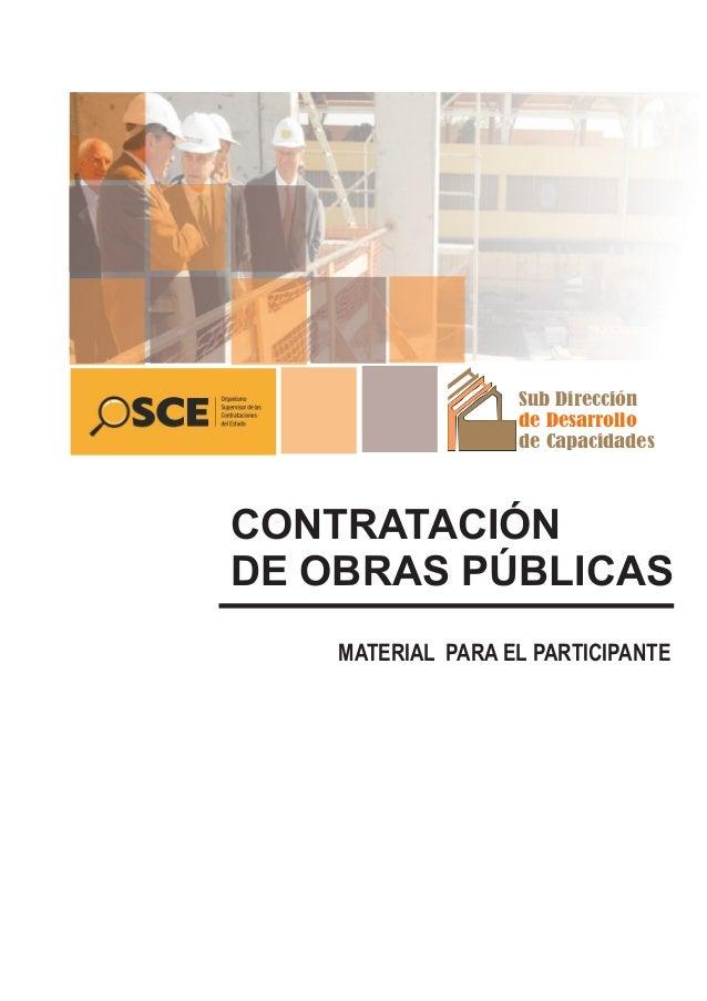 CONTRATACIÓN DE OBRAS PÚBLICAS Sub Dirección de Capacidades de Desarrollo MATERIAL PARA EL PARTICIPANTE