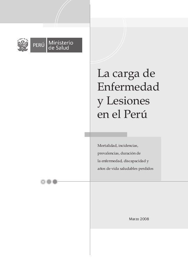 La carga deEnfermedady Lesionesen el PerúMortalidad, incidencias,prevalencias, duración dela enfermedad, discapacidad yaño...