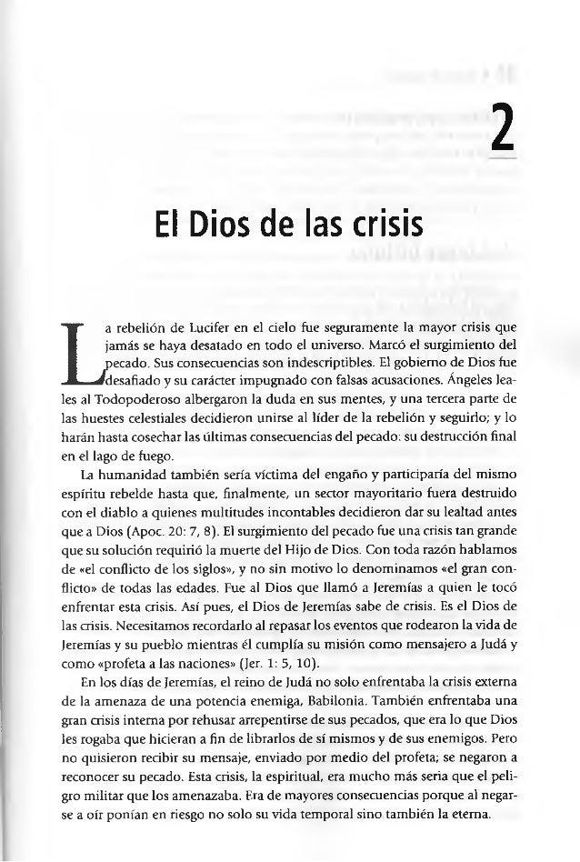 2 El Dios de las crisis L a rebelión de Lucifer en el cielo fue seguramente la mayor crisis que jamás se haya desatado en ...