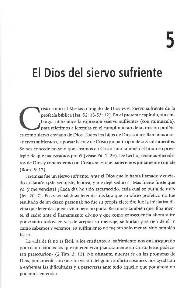 5 El Dios del siervo sufriente C risto como el Mesías o ungido de Dios es el Siervo sufriente de la profecía bíblica (Isa....