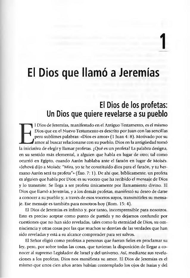 1 El Dios que llamó a Jeremías El Dios de los profetas: Un Dios que quiere revelarse a su pueblo E l Dios de Jeremías, man...