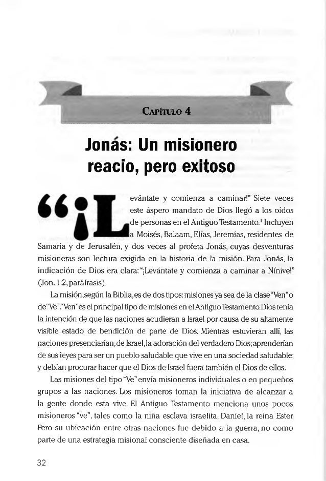 """Capítulo 4 Joñas: Un misionero reacio, pero exitoso evántate y comienza a caminar!"""" Siete veces este áspero mandato de Dio..."""