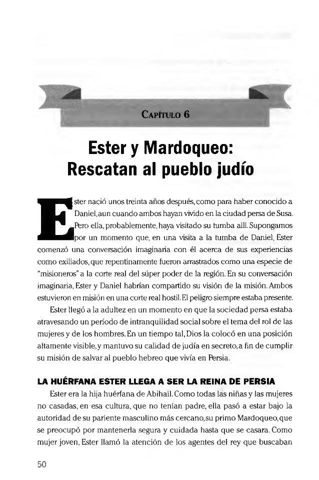 íC apítulo 6 Ester y Mardoqueo: Rescatan al pueblo judío E ster nació unes treinta años después,como para haber conocido a...