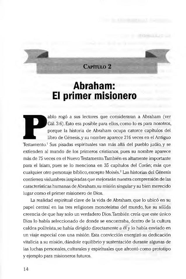 Capítulo 2 Abraham: El primer misionero P ablo rogó a sus lectores que consideraran a Abraham (ver Gál. 3:6). Esto era pos...