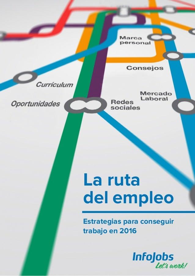 La ruta del empleo Estrategias para conseguir trabajo en 2016