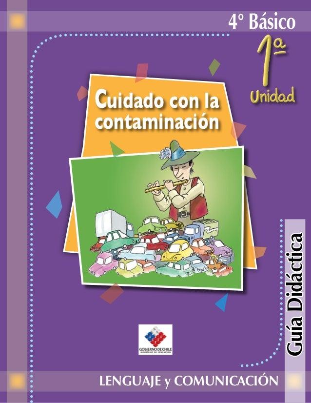 4° BásicoCuidado con lacontaminación                          Guía DidácticaLENGUAJE y COMUNICACIÓN