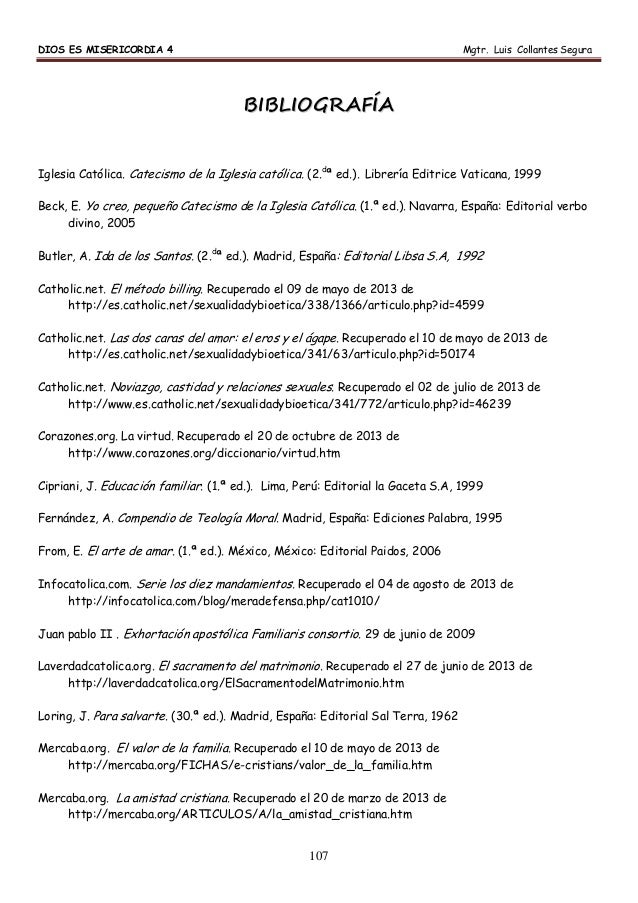 DIOS ES MISERICORDIA 4 Mgtr. Luis Collantes Segura 107 BBIIBBLLIIOOGGRRAAFFÍÍAA Iglesia Católica. Catecismo de la Iglesia ...
