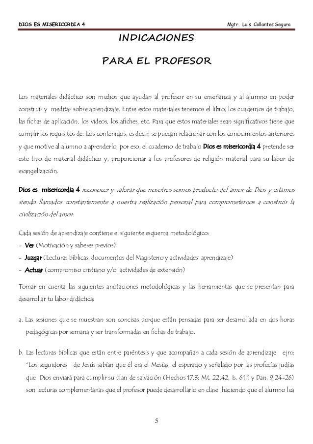 DIOS ES MISERICORDIA 4 Mgtr. Luis Collantes Segura 5 INDICACIONES PARA EL PROFESOR Los materiales didáctico son medios que...