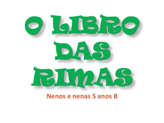 O LIBRO  DASRIMAS Nenos e nenas 5 anos B