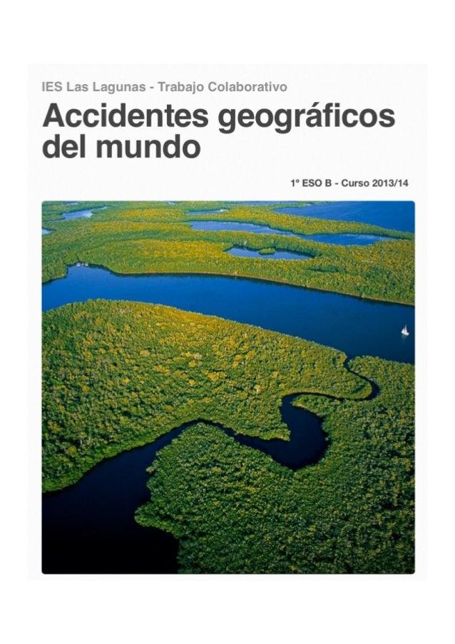 ! ! ACCIDENTE GEOGRÁFICO Un accidente geográfico es una unidad geomorfológica. Los accidentes geográficos se clasifican por c...