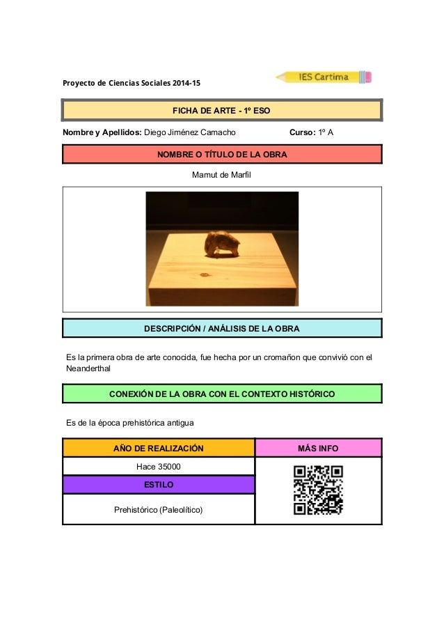 Proyecto de Ciencias Sociales 2014-15  FICHADEARTE1ºESO  NombreyApellidos:DiegoJiménezCamacho...