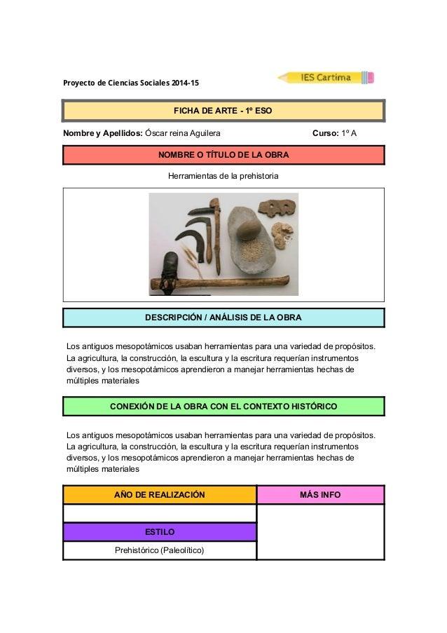 ProyectodeCienciasSociales2014-15  FICHADEARTE1ºESO  NombreyApellidos:ÓscarreinaAguilera ...