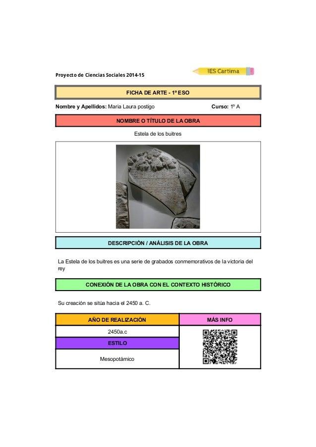Proyecto de Ciencias Sociales 2014-15  FICHADEARTE1ºESO  NombreyApellidos:MariaLaurapostigo...