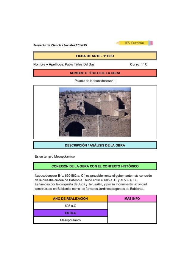 Proyecto de Ciencias Sociales 2014-15  FICHADEARTE1ºESO  NombreyApellidos:PabloTéllezDelSaz...