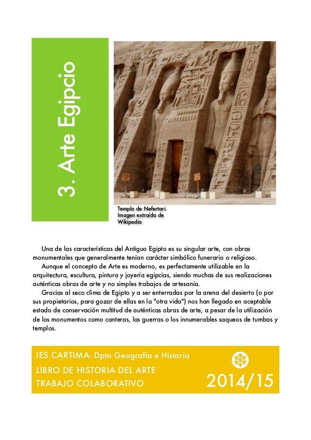 2014/15 3.ArteEgipcio Una de las características del Antiguo Egipto es su singular arte, con obras monumentales que genera...
