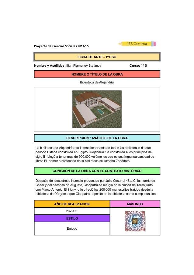 Proyecto de Ciencias Sociales 2014-15  FICHADEARTE1ºESO  NombreyApellidos:IlianPlamenovStefanov...
