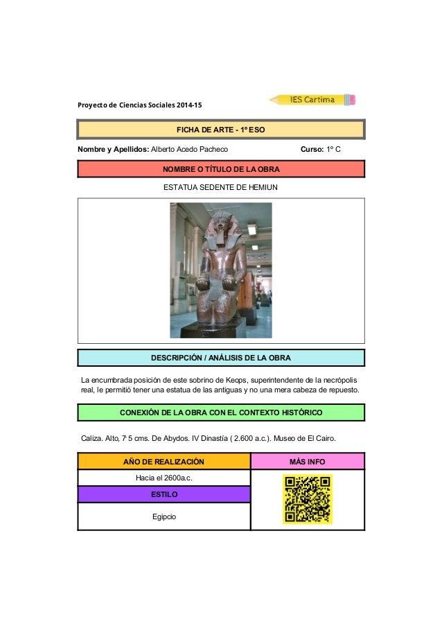 Proyecto de Ciencias Sociales 2014-15  FICHADEARTE1ºESO  NombreyApellidos:AlbertoAcedoPacheco ...