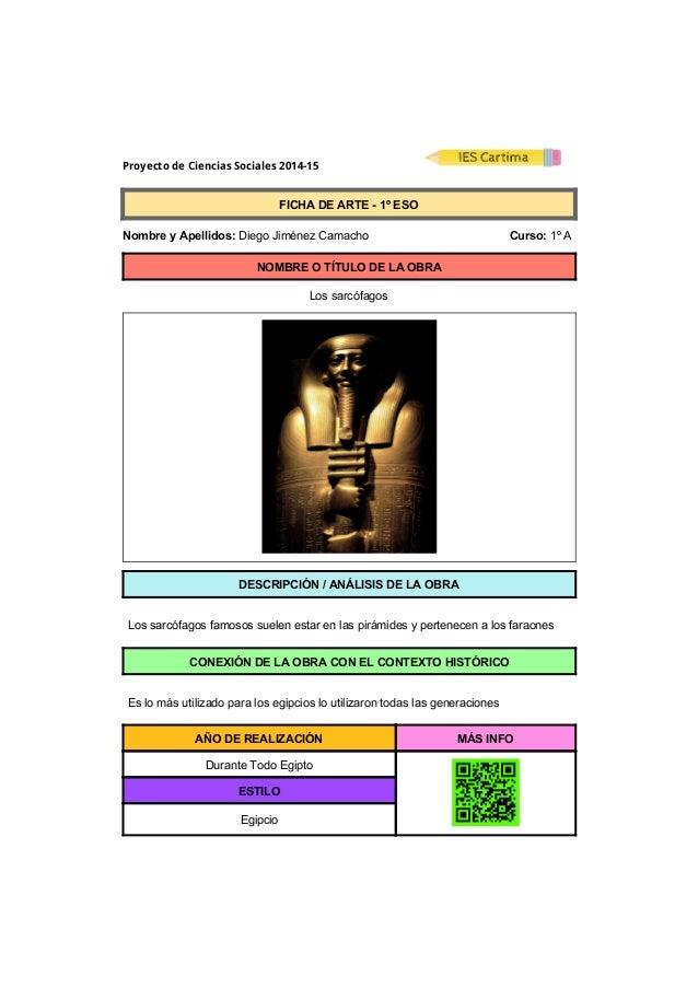 Proyecto de Ciencias Sociales 2014-15  FICHADEARTE1ºESO  NombreyApellidos:DiegoJiménezCamacho ...