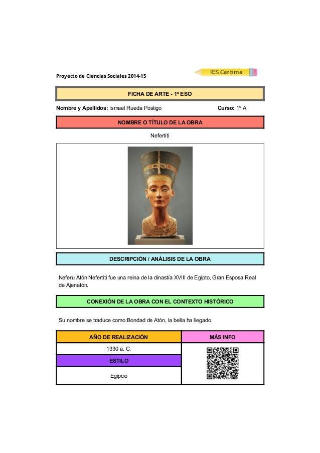 Proyecto de Ciencias Sociales 2014-15  FICHADEARTE1ºESO  NombreyApellidos:IsmaelRuedaPostigo ...