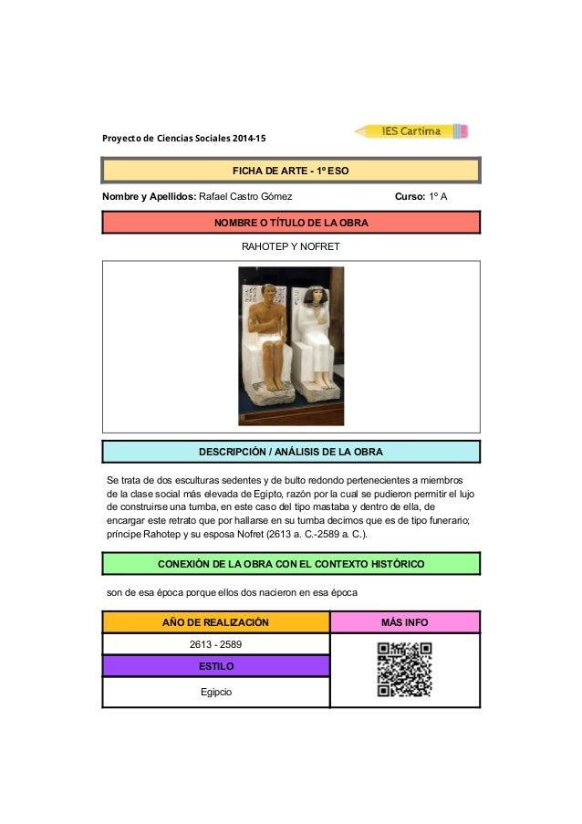 Proyecto de Ciencias Sociales 2014-15  FICHADEARTE1ºESO  NombreyApellidos:RafaelCastroGómez...