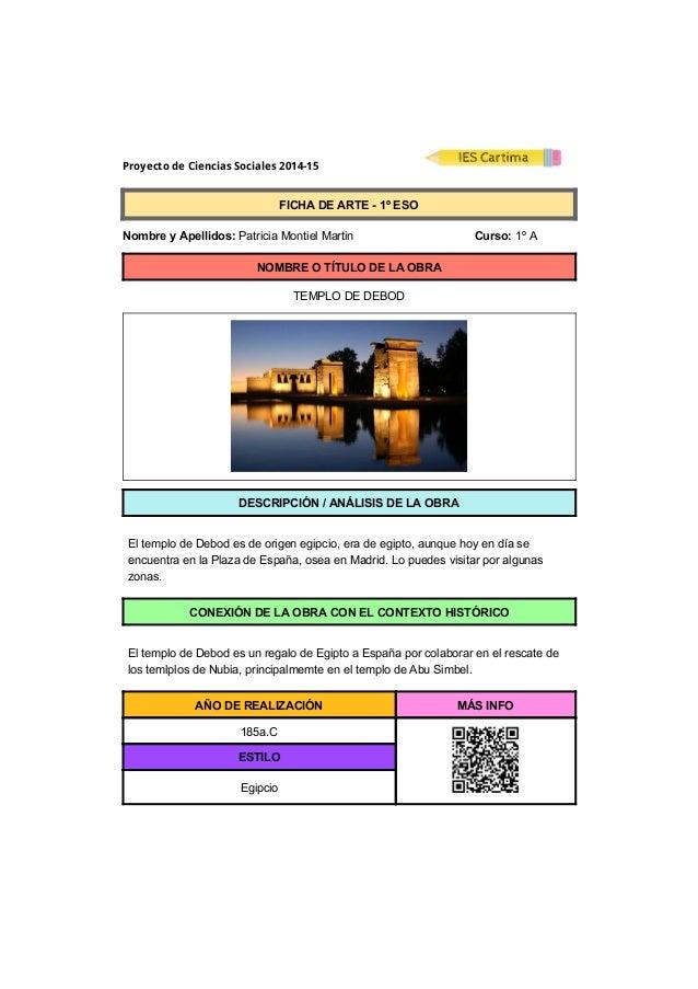 Proyecto de Ciencias Sociales 2014-15  FICHADEARTE1ºESO  NombreyApellidos:PatriciaMontielMartin ...