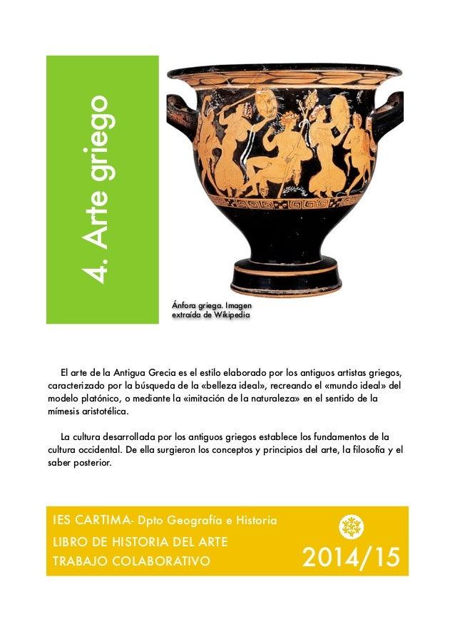 4.Artegriego El arte de la Antigua Grecia es el estilo elaborado por los antiguos artistas griegos, caracterizado por la b...