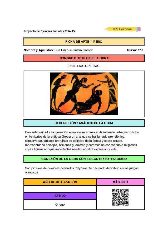 ProyectodeCienciasSociales2014-15  FICHADEARTE1ºESO  NombreyApellidos:LuisEnriqueGarciaGomez...