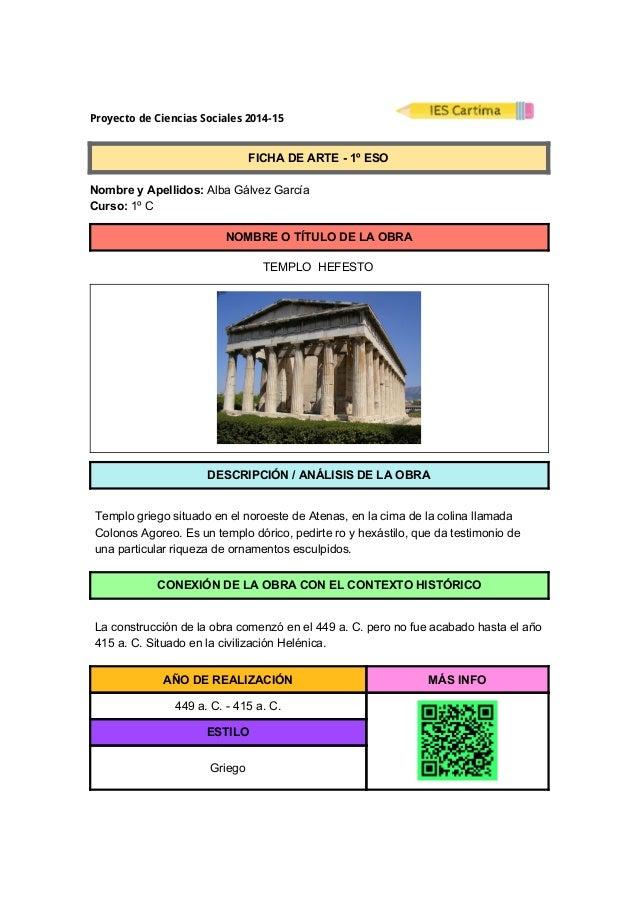 ProyectodeCienciasSociales2014-15  FICHADEARTE1ºESO  NombreyApellidos:AlbaGálvezGarcía  Curs...