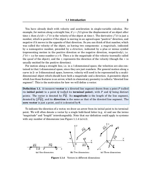4 CHAPTER 1. VECTORS IN EUCLIDEAN SPACE A few things need to be noted about the zero vector. Our motivation for what a vec...