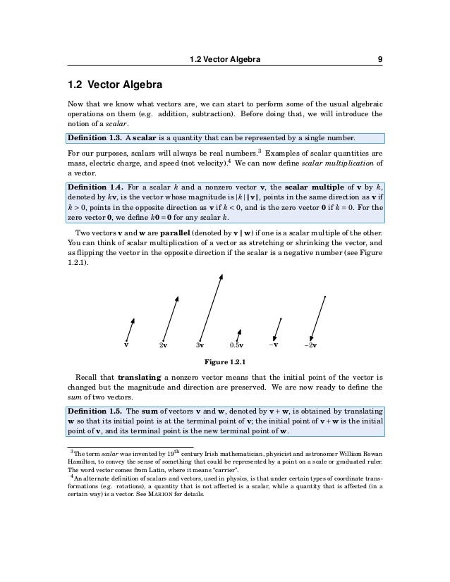 10 CHAPTER 1. VECTORS IN EUCLIDEAN SPACE Intuitively, adding w to v means tacking on w to the end of v (see Figure 1.2.2)....