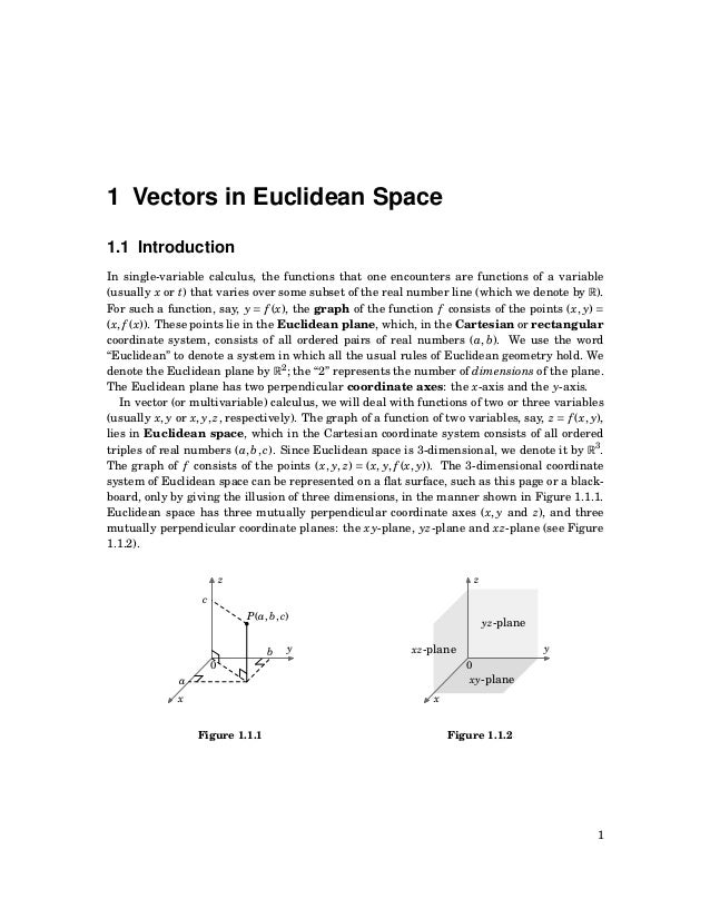 2 CHAPTER 1. VECTORS IN EUCLIDEAN SPACE The coordinate system shown in Figure 1.1.1 is known as a right-handed coordinate ...