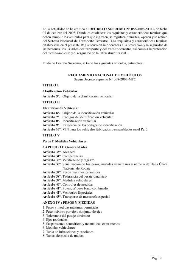 En la actualidad se ha emitido el DECRETO SUPREMO N° 058-2003-MTC, de fecha 07 de octubre del 2003. Donde es establecer lo...