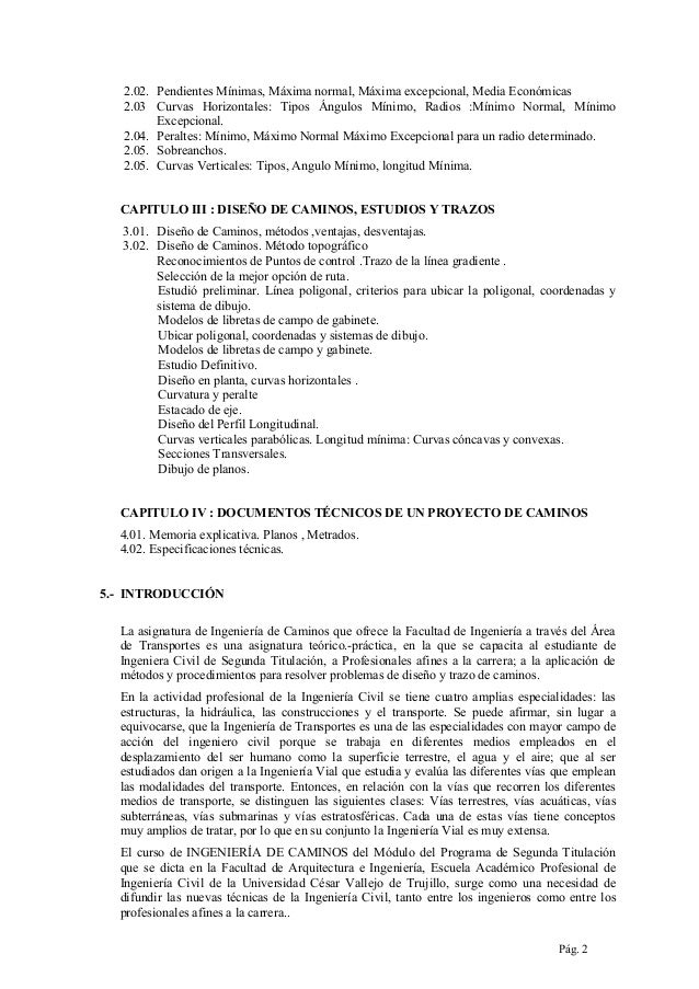 2.02. Pendientes Mínimas, Máxima normal, Máxima excepcional, Media Económicas 2.03 Curvas Horizontales: Tipos Ángulos Míni...